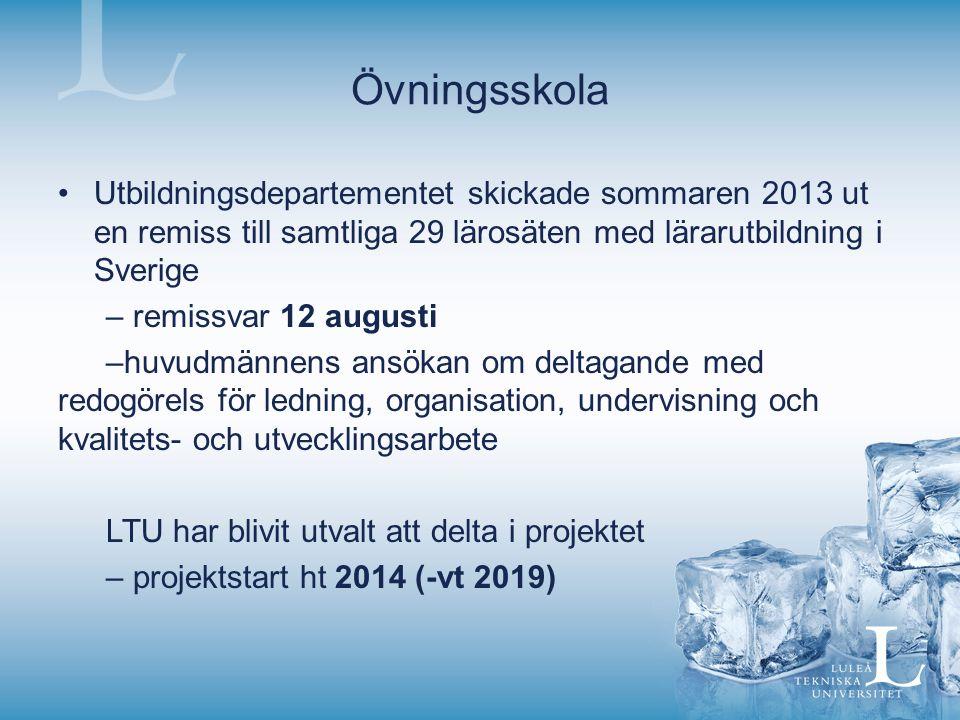 Övningsskola Utbildningsdepartementet skickade sommaren 2013 ut en remiss till samtliga 29 lärosäten med lärarutbildning i Sverige – remissvar 12 augu