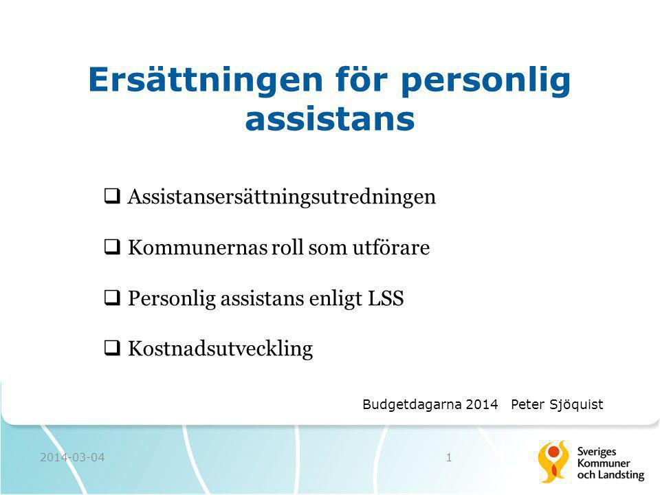 Ersättningen för personlig assistans  Assistansersättningsutredningen  Kommunernas roll som utförare  Personlig assistans enligt LSS  Kostnadsutve