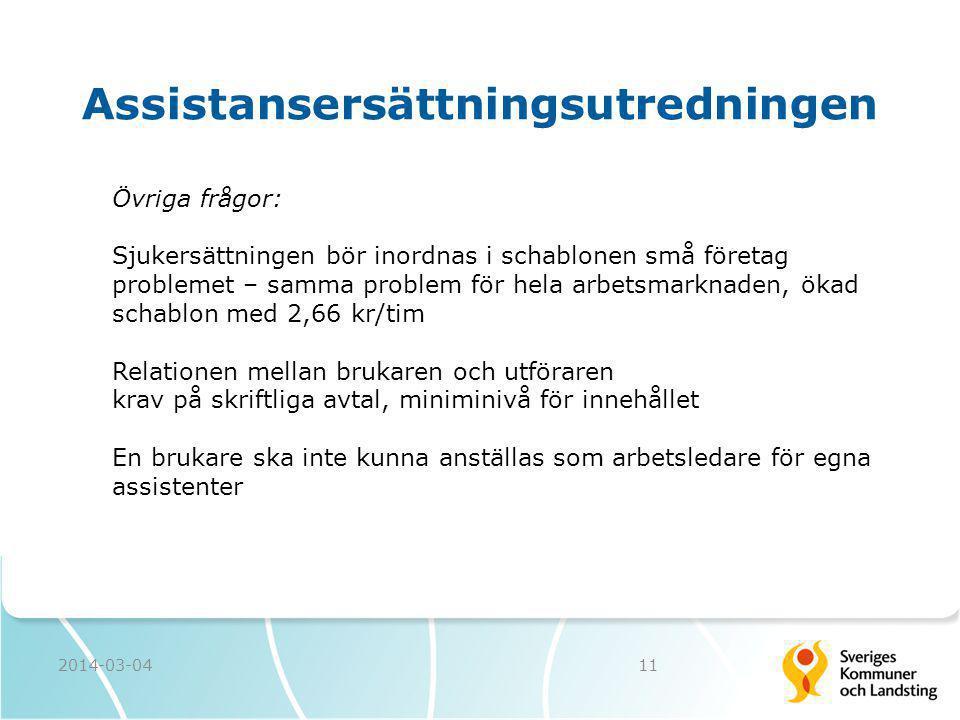 2014-03-0411 Assistansersättningsutredningen Övriga frågor: Sjukersättningen bör inordnas i schablonen små företag problemet – samma problem för hela