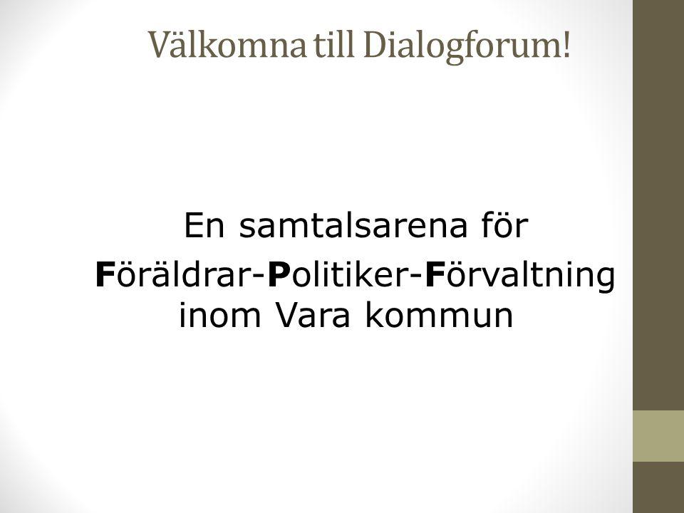 Syfte med Dialogforum: I dialogforum möts ordföranden i föräldraföreningarna (eller ersättare) på våra förskolor och skolor i en aktuell dialog med politiker och förvaltningsledning.