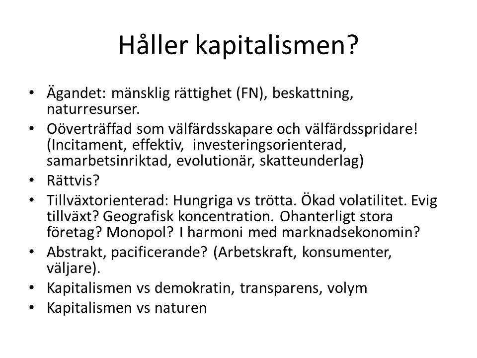 Håller kapitalismen. Ägandet: mänsklig rättighet (FN), beskattning, naturresurser.