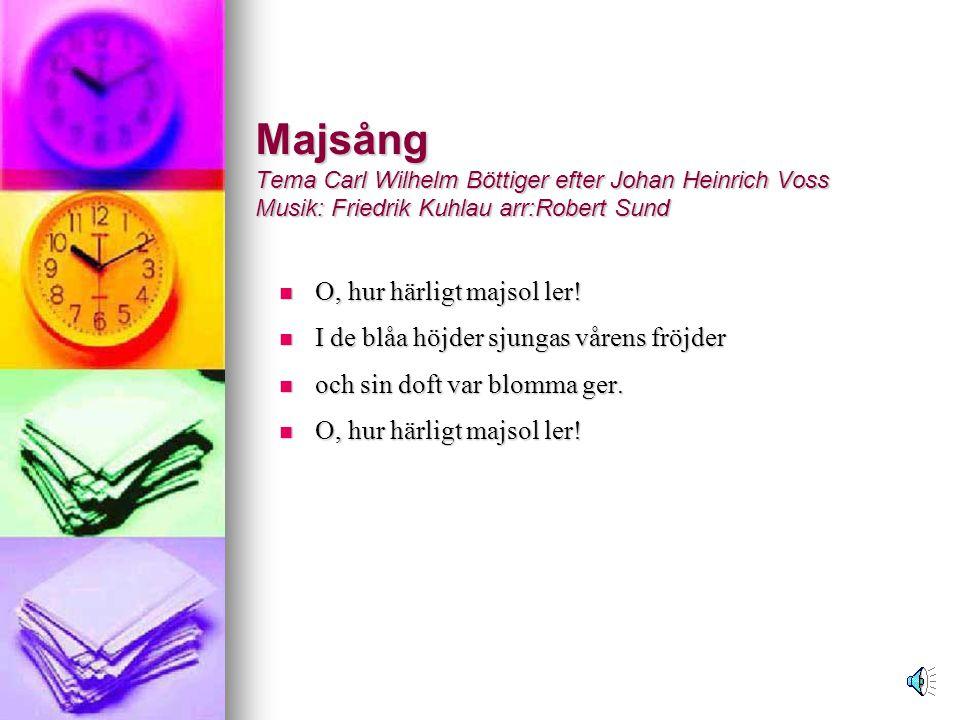 Copyright BJ Glad såsom fågeln (Vårsång) Text: Herman Sätherberg Musik Prins Gustav.