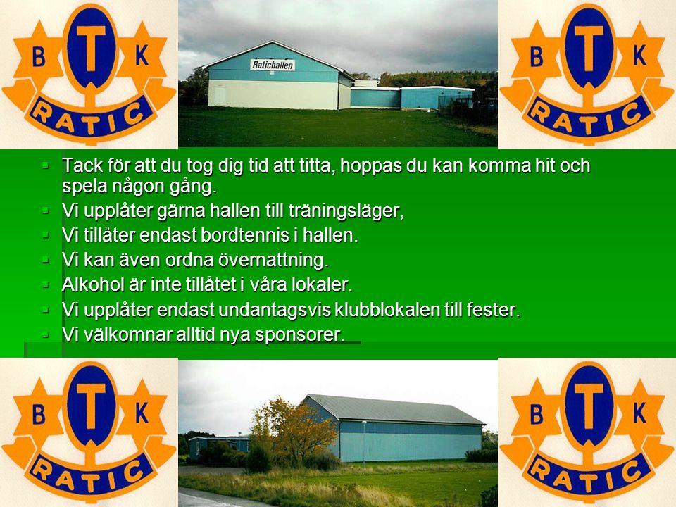 År 2000 arrangerades Svenska Handikappspelen i Halland med Halmstad som centralort och då svarade BTK Ratic för bordtennis- arrangemanget på ett sätt