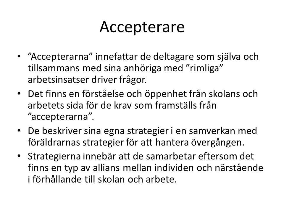 """Accepterare """"Accepterarna"""" innefattar de deltagare som själva och tillsammans med sina anhöriga med """"rimliga"""" arbetsinsatser driver frågor. Det finns"""