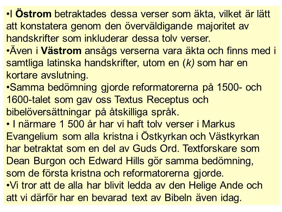 I Östrom betraktades dessa verser som äkta, vilket är lätt att konstatera genom den överväldigande majoritet av handskrifter som inkluderar dessa tolv