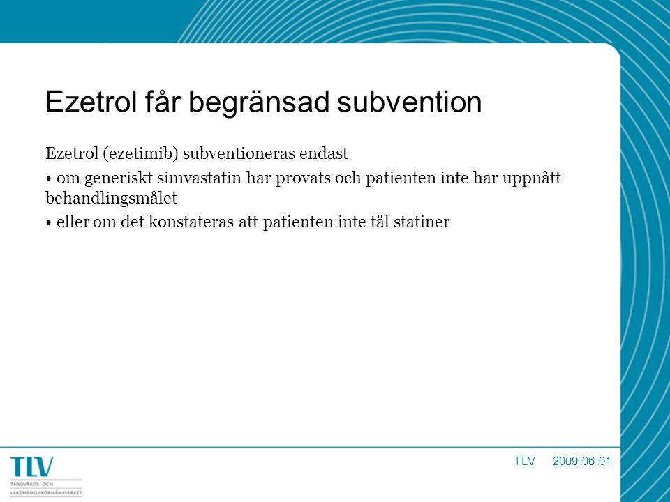 Ezetrol får begränsad subvention Ezetrol (ezetimib) subventioneras endast om generiskt simvastatin har provats och patienten inte har uppnått behandli