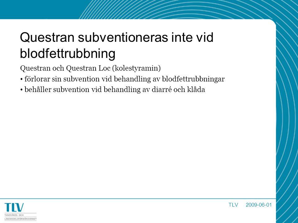 Questran subventioneras inte vid blodfettrubbning Questran och Questran Loc (kolestyramin) förlorar sin subvention vid behandling av blodfettrubbninga