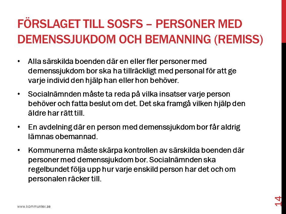 FÖRSLAGET TILL SOSFS – PERSONER MED DEMENSSJUKDOM OCH BEMANNING (REMISS) Alla särskilda boenden där en eller fler personer med demenssjukdom bor ska h