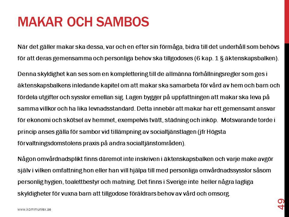 MAKAR OCH SAMBOS www.kommunlex.se 49 När det gäller makar ska dessa, var och en efter sin förmåga, bidra till det underhåll som behövs för att deras g