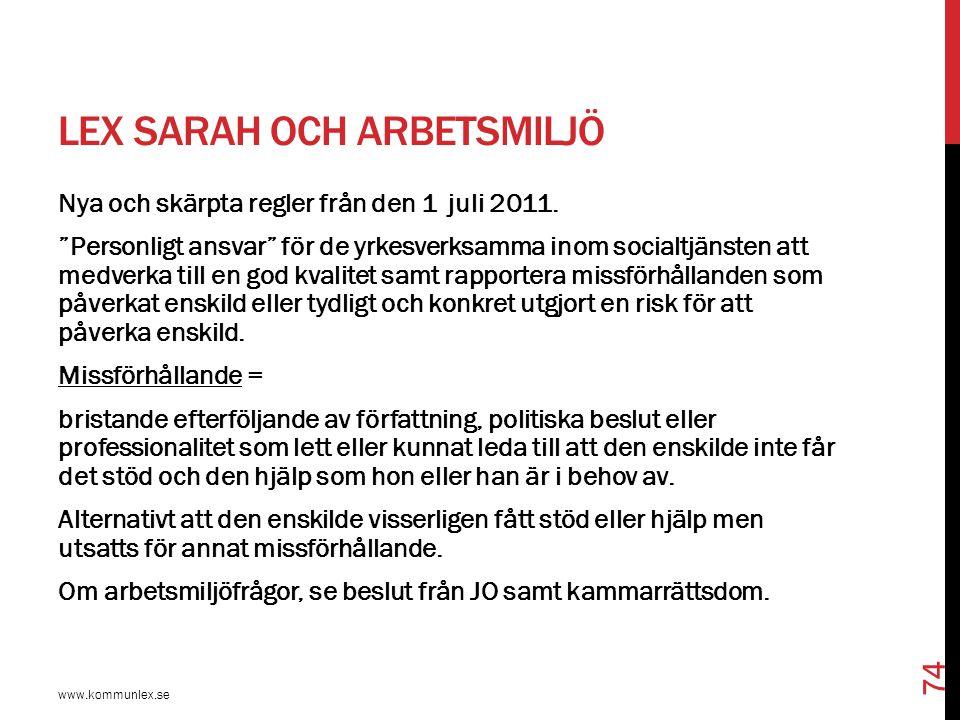 """LEX SARAH OCH ARBETSMILJÖ Nya och skärpta regler från den 1 juli 2011. """"Personligt ansvar"""" för de yrkesverksamma inom socialtjänsten att medverka till"""