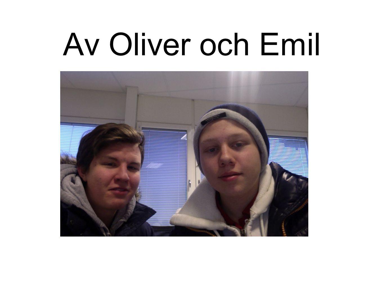 Av Oliver och Emil