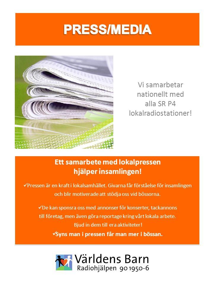 Ett samarbete med lokalpressen hjälper insamlingen! Pressen är en kraft i lokalsamhället. Givarna får förståelse för insamlingen och blir motiverade a