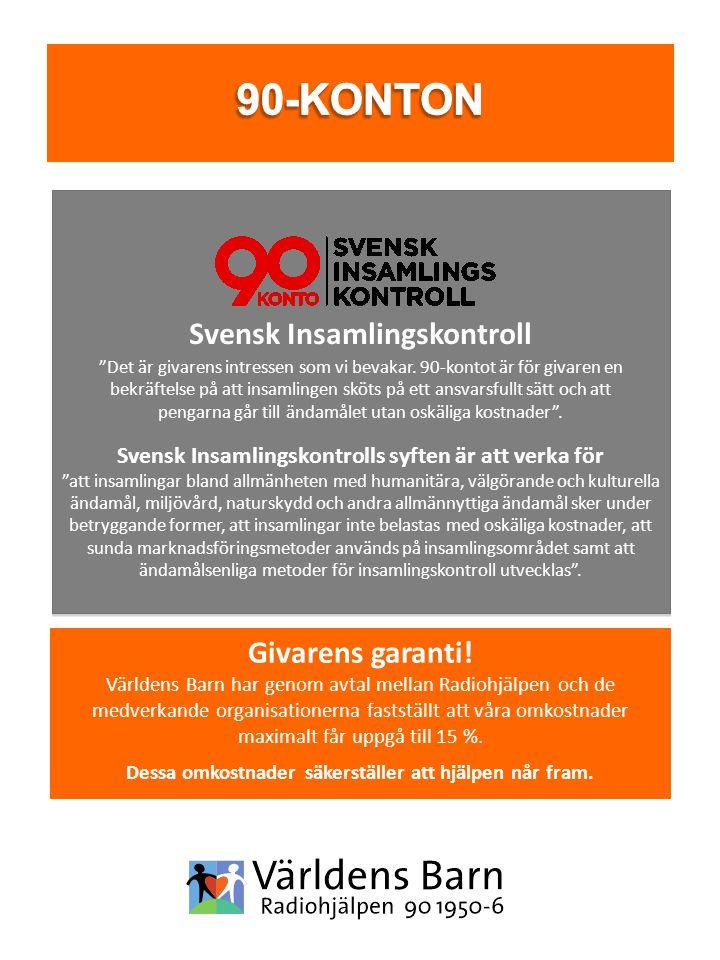 """Svensk Insamlingskontroll """"Det är givarens intressen som vi bevakar. 90-kontot är för givaren en bekräftelse på att insamlingen sköts på ett ansvarsfu"""
