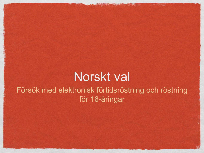 Norskt val Försök med elektronisk förtidsröstning och röstning för 16-åringar