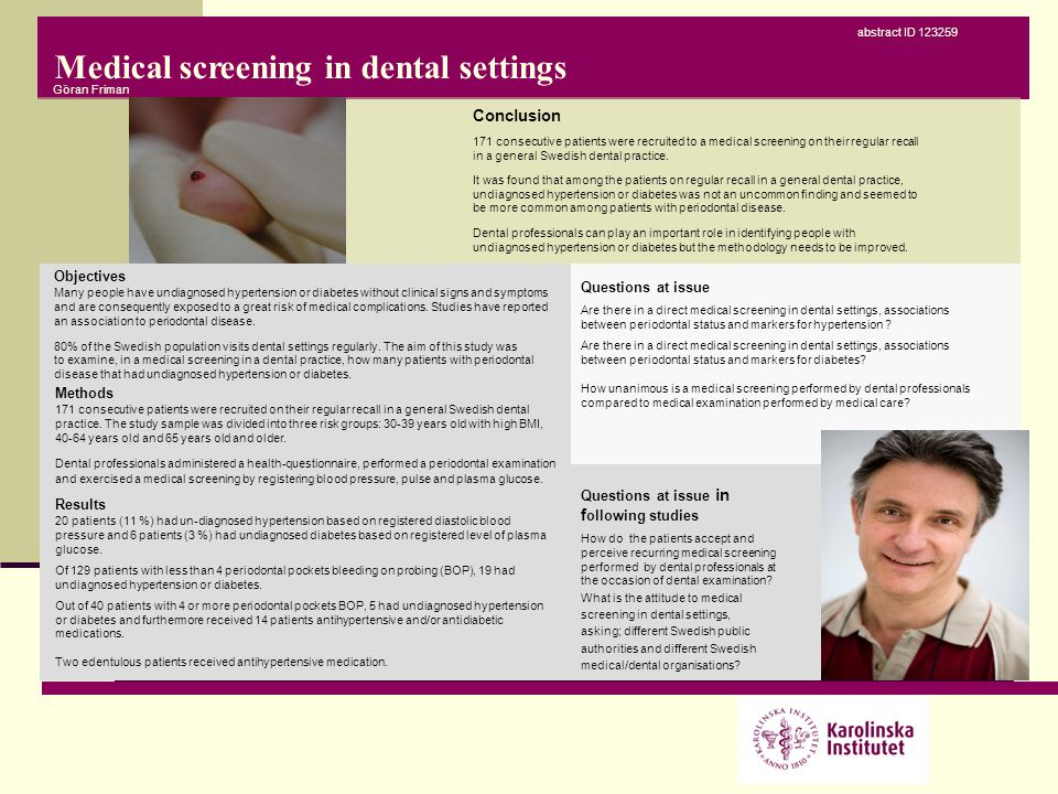 Medical screening in dental settings Göran Friman Conclusion 171 consecutive patients were recruited to a medical screening on their regular recall in a general Swedish dental practice.