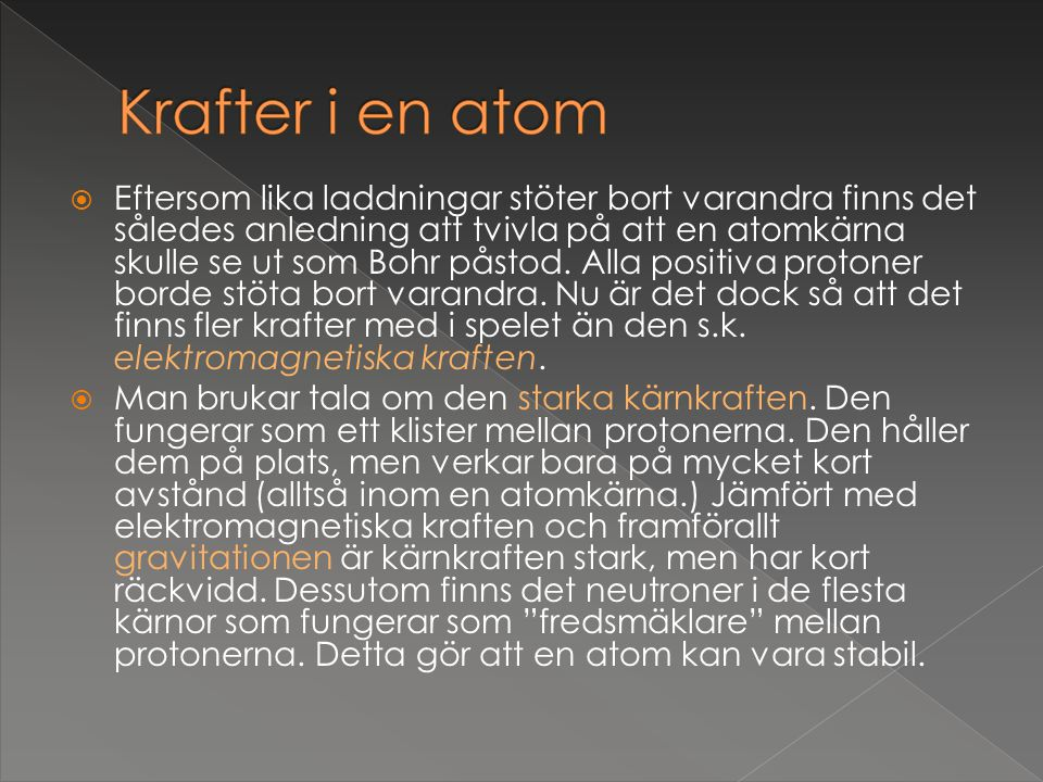  Atomernas massor brukar anges med hjälp av atommassenheten som skrivs 1u  en proton väger 1u ≈ 1,7 * 10 -27 kg dvs, 0,0000000000000000000000000017kg