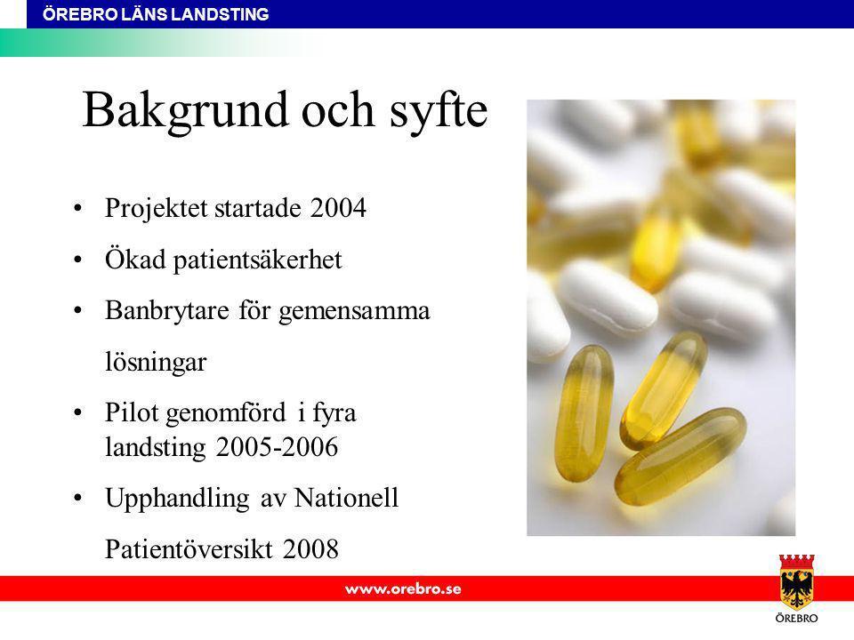 ÖREBRO LÄNS LANDSTING Bakgrund och syfte Projektet startade 2004 Ökad patientsäkerhet Banbrytare för gemensamma lösningar Pilot genomförd i fyra lands