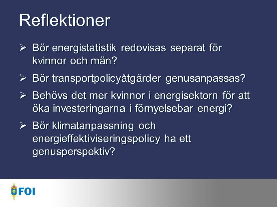 Reflektioner  Bör energistatistik redovisas separat för kvinnor och män.