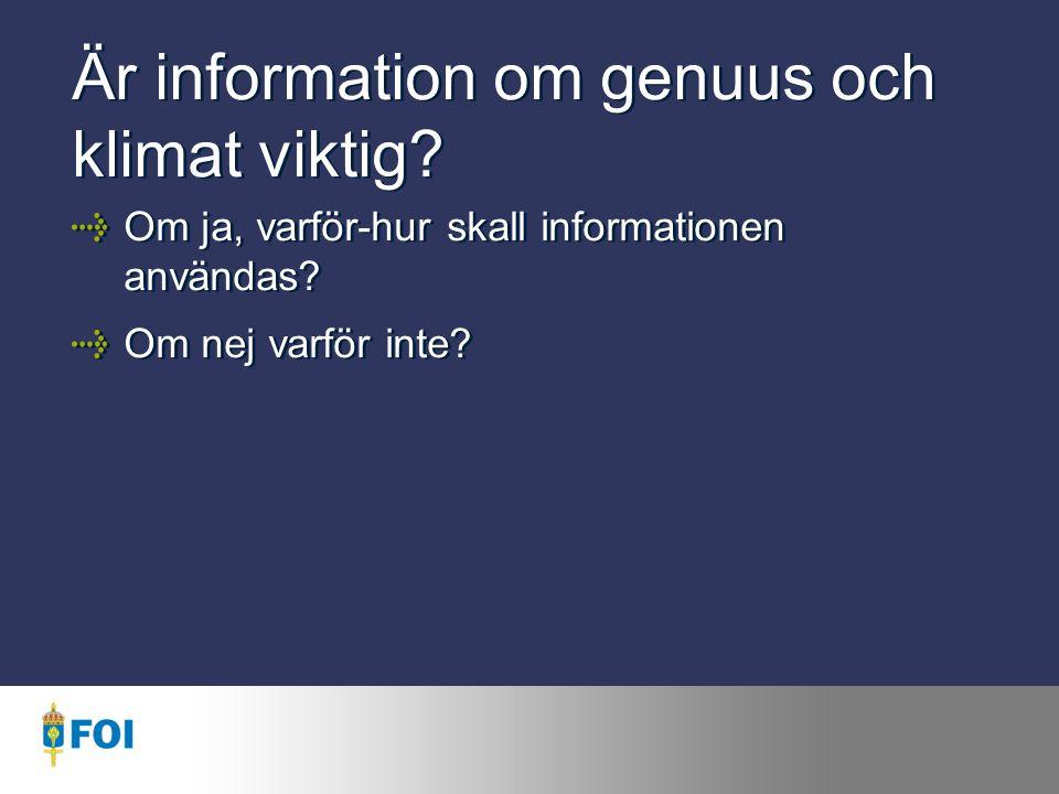 Är information om genuus och klimat viktig.Om ja, varför-hur skall informationen användas.