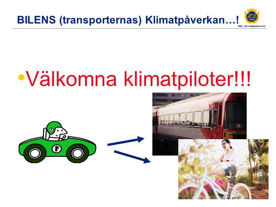 BILENS (transporternas) Klimatpåverkan…! Välkomna klimatpiloter!!!