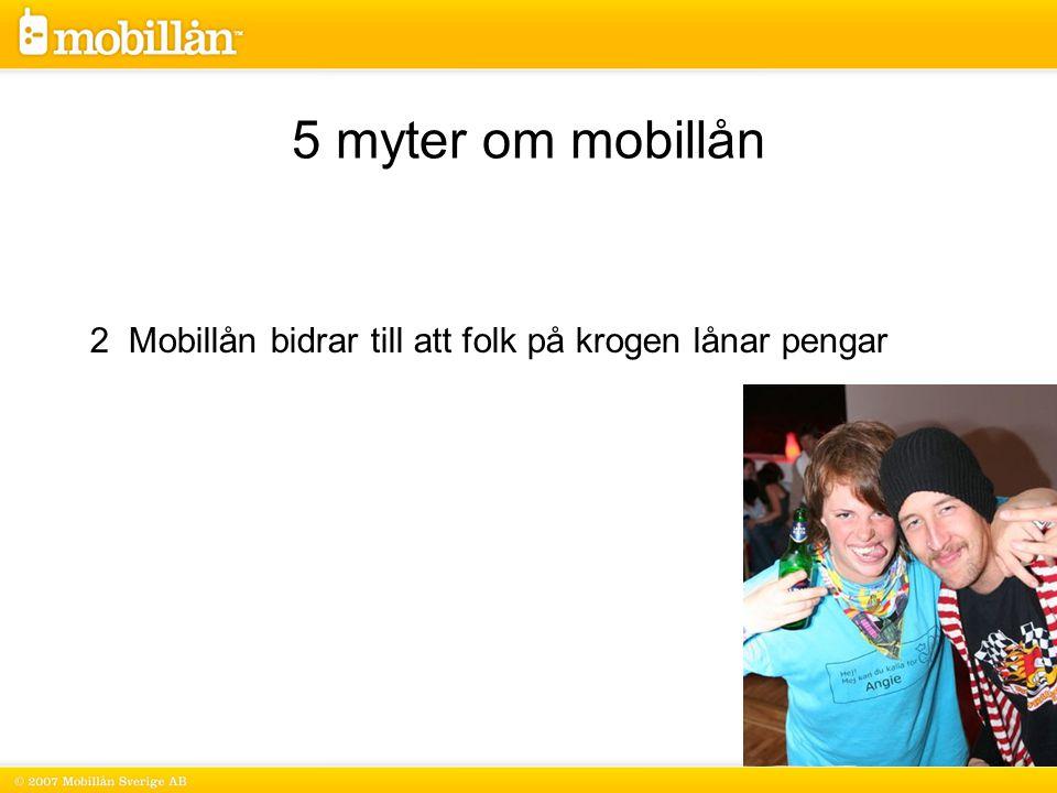 2 Mobillån bidrar till att folk på krogen lånar pengar 5 myter om mobillån