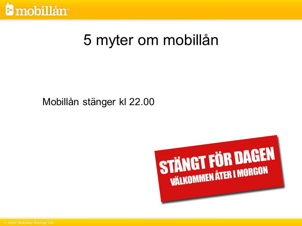 Mobillån stänger kl 22.00 5 myter om mobillån