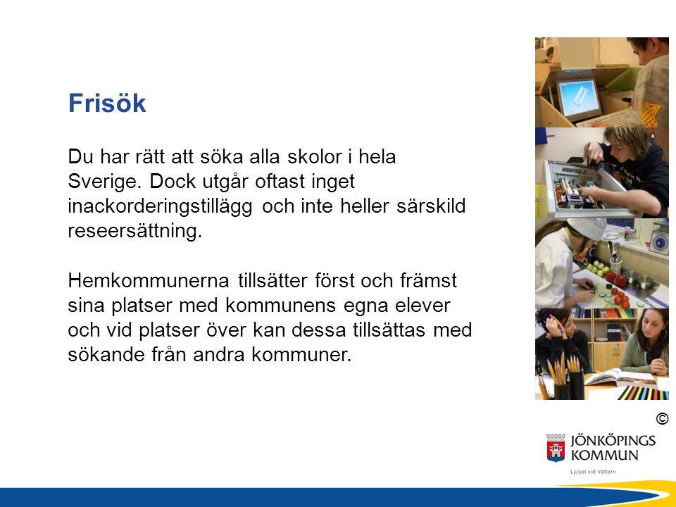 © Frisök Du har rätt att söka alla skolor i hela Sverige. Dock utgår oftast inget inackorderingstillägg och inte heller särskild reseersättning. Hemko