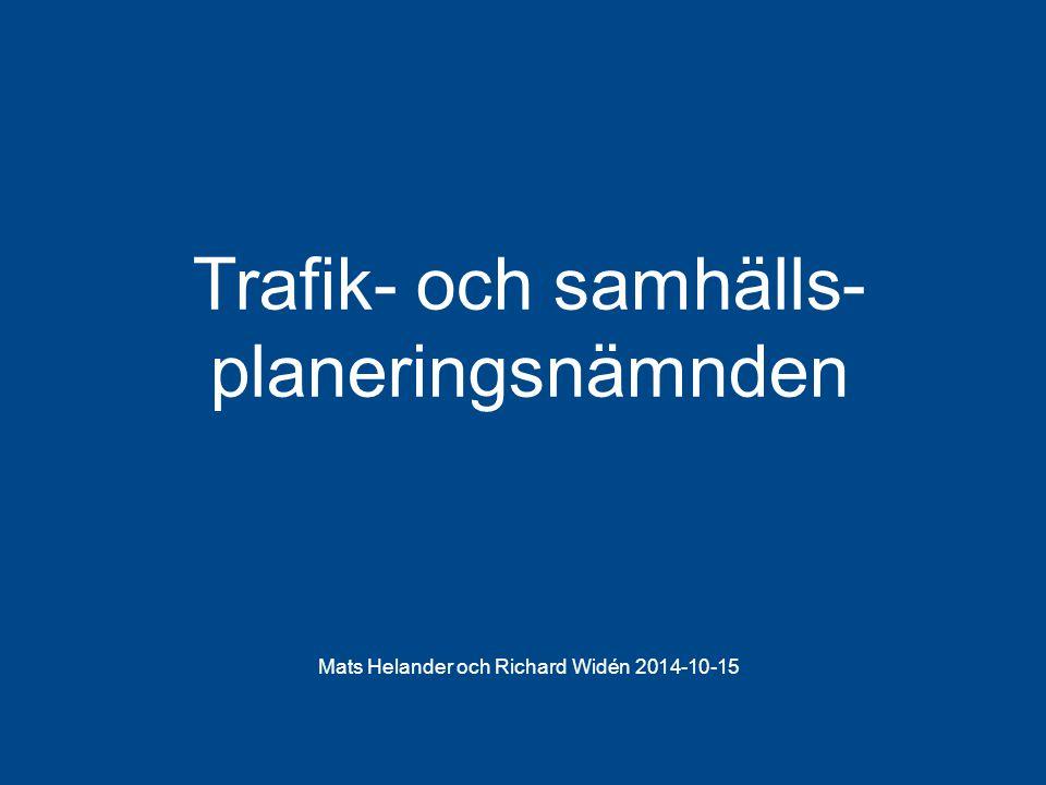 Landstinget i Östergötland Mats Helander och Richard Widén 2014-10-15 Trafik- och samhälls- planeringsnämnden