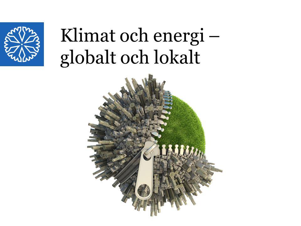 Landstinget i Östergötland Globalt och lokalt Klimat och energi – globalt och lokalt