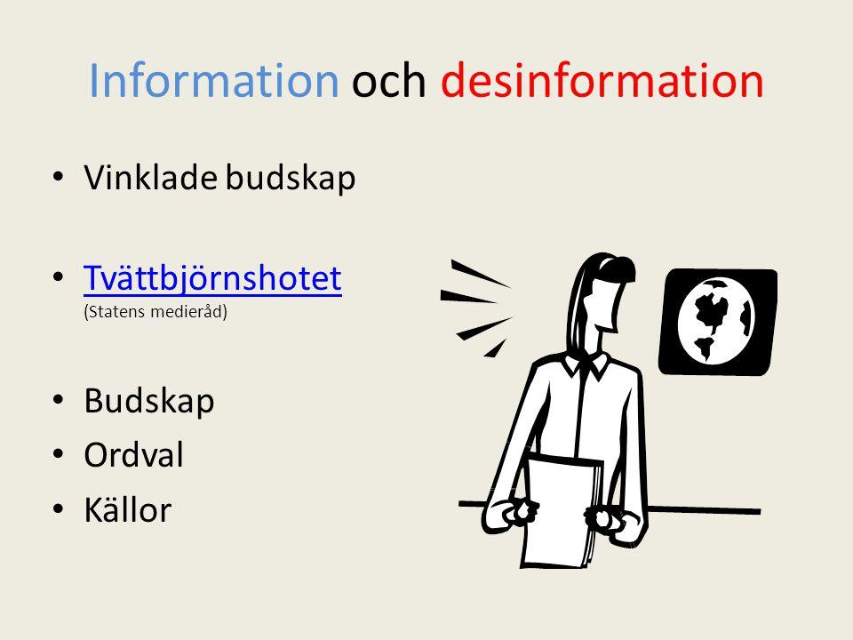 Information och desinformation Vinklade budskap Tvättbjörnshotet (Statens medieråd) Tvättbjörnshotet Budskap Ordval Källor