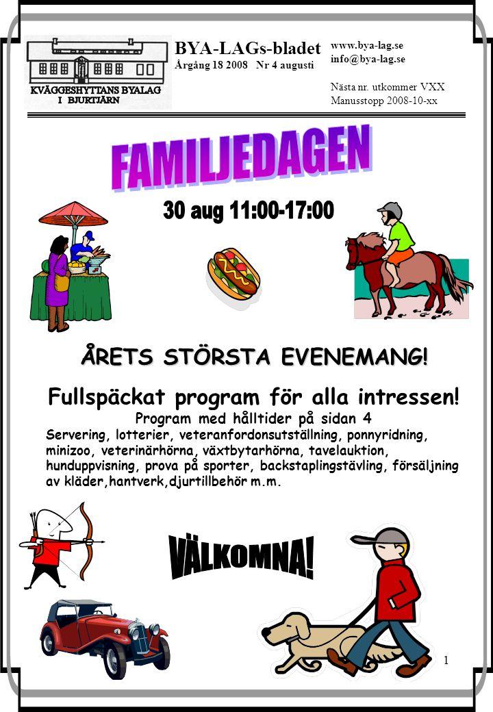 1 BYA-LAGs-bladet Årgång 18 2008 Nr 4 augusti Nästa nr.