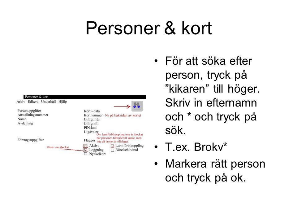"""Personer & kort För att söka efter person, tryck på """"kikaren"""" till höger. Skriv in efternamn och * och tryck på sök. T.ex. Brokv* Markera rätt person"""