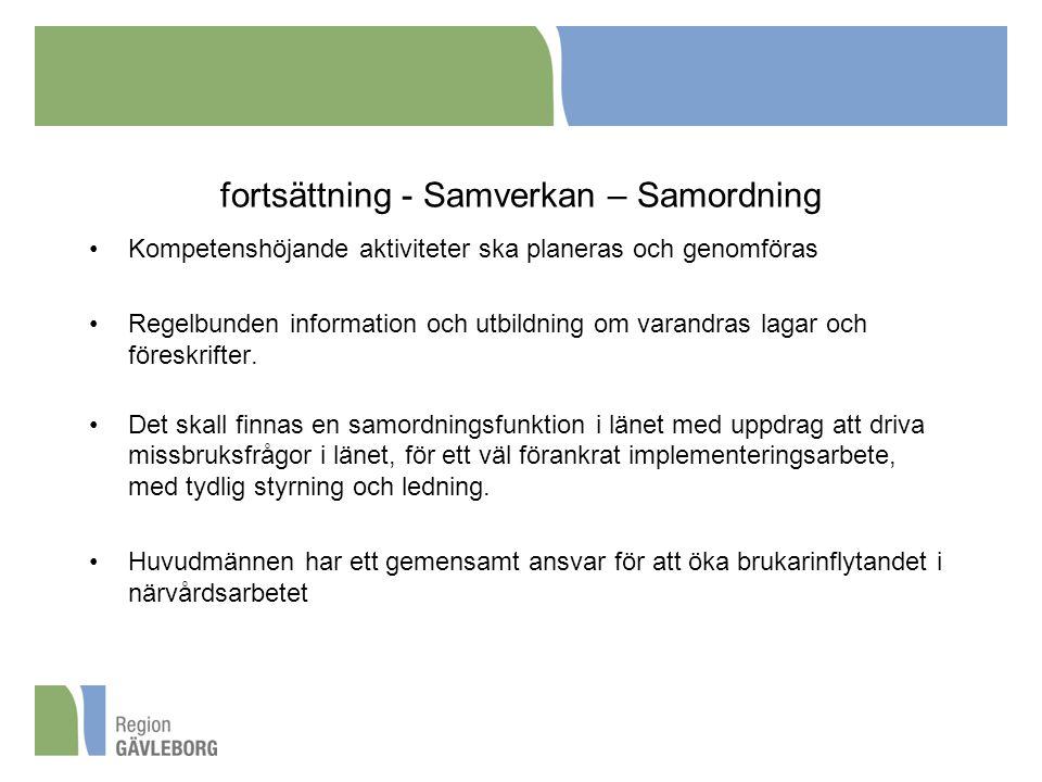 fortsättning - Samverkan – Samordning Kompetenshöjande aktiviteter ska planeras och genomföras Regelbunden information och utbildning om varandras lag