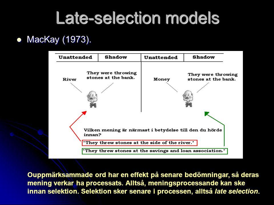 Late-selection models MacKay (1973).MacKay (1973).