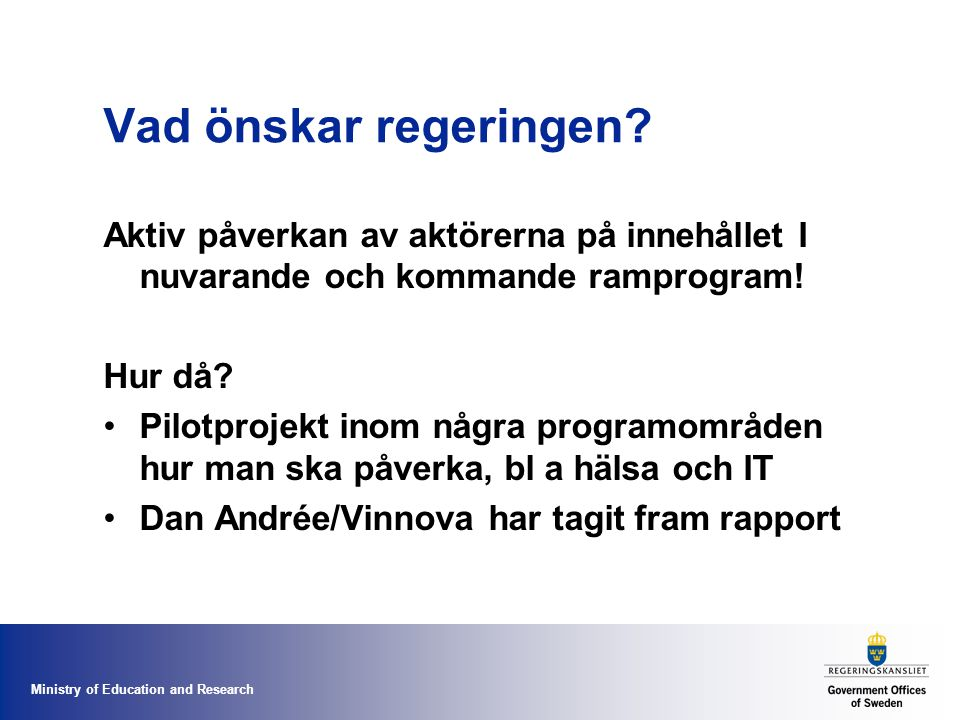 Ministry of Education and Research Vad önskar regeringen.