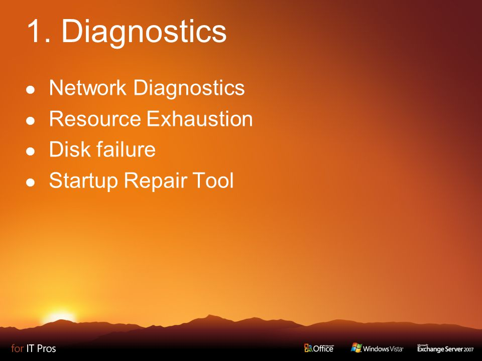 1. Diagnostics Network Diagnostics Resource Exhaustion Disk failure Startup Repair Tool