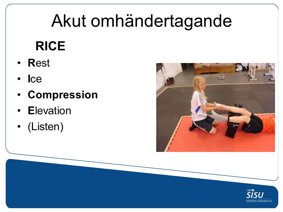 Akut omhändertagande RICE Rest Ice Compression Elevation (Listen)
