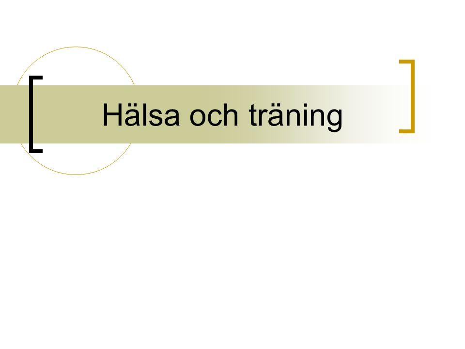 Hälsa och träning. Vad är hälsa  Fysiskt välbefinnande Psykiskt ... c6721c3388d67
