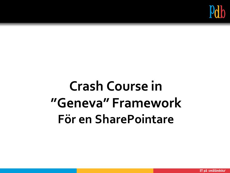 För en SharePointare Crash Course in Geneva Framework