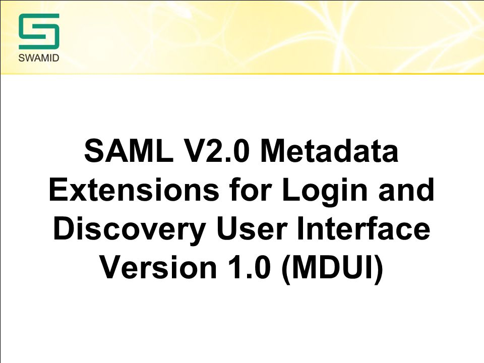 SAML V2.0 Metadata Extensions for Login and Discovery User Interface Version 1.0 (MDUI)