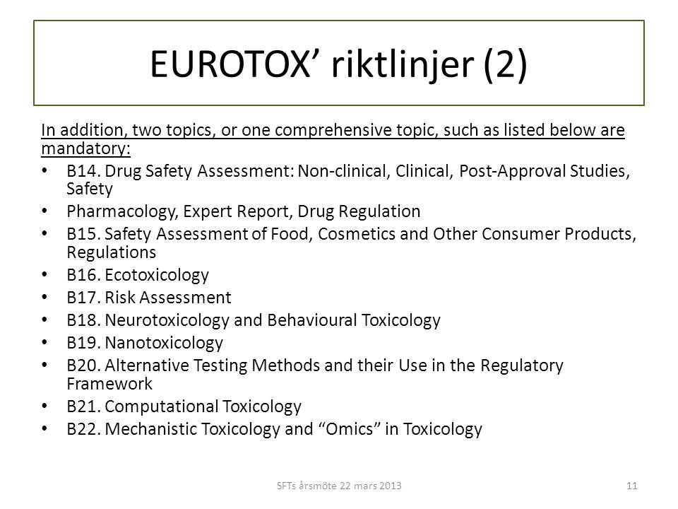 EUROTOX' riktlinjer (2) In addition, two topics, or one comprehensive topic, such as listed below are mandatory: • B14.