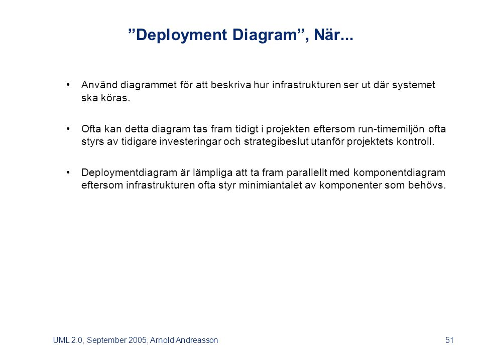 UML 2.0, September 2005, Arnold Andreasson51 Deployment Diagram , När...