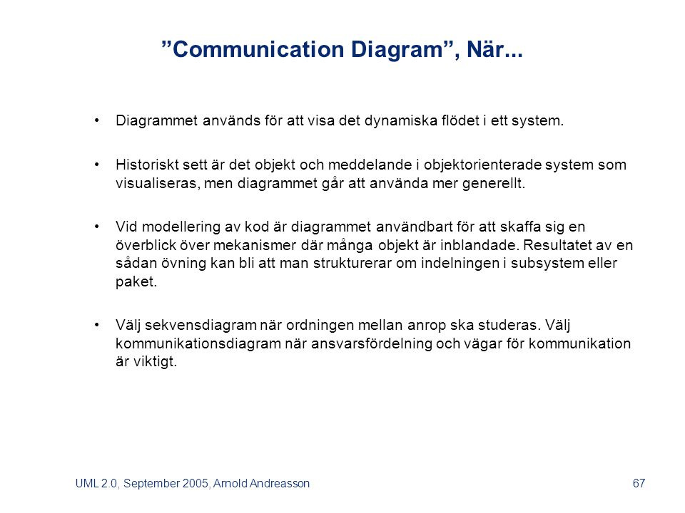 UML 2.0, September 2005, Arnold Andreasson67 Communication Diagram , När...