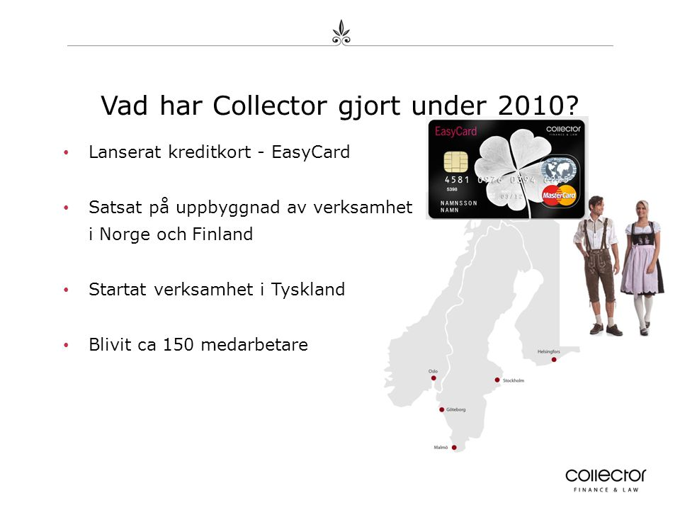 Vad har Collector gjort under 2010.