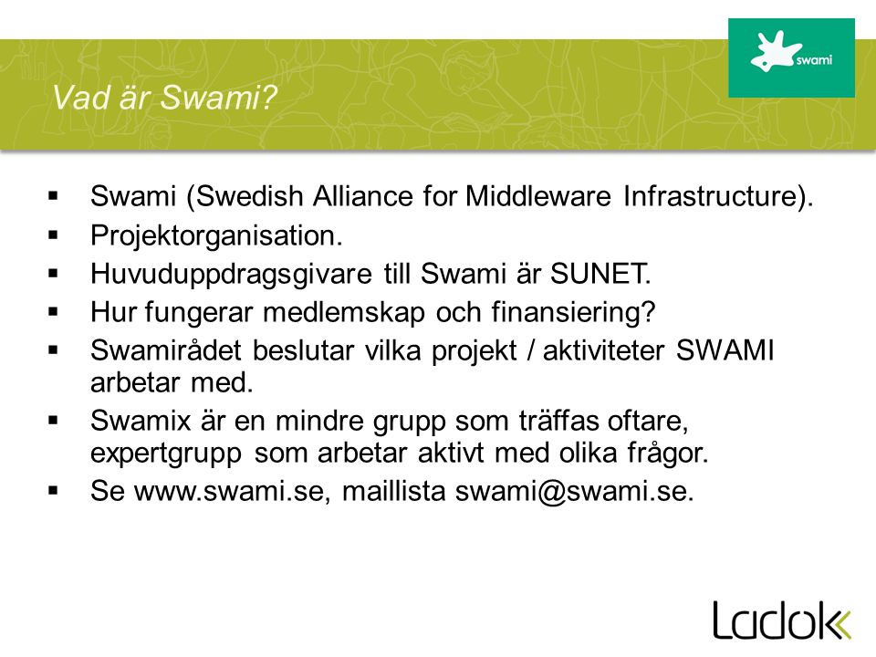  Swami (Swedish Alliance for Middleware Infrastructure).