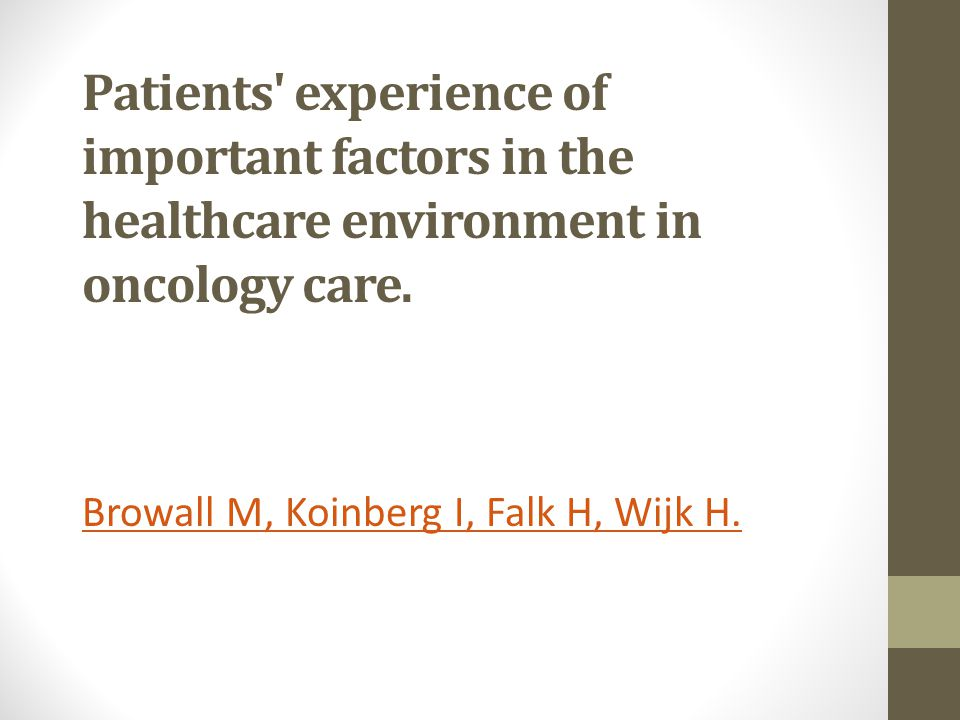Patients experience of important factors in the healthcare environment in oncology care.