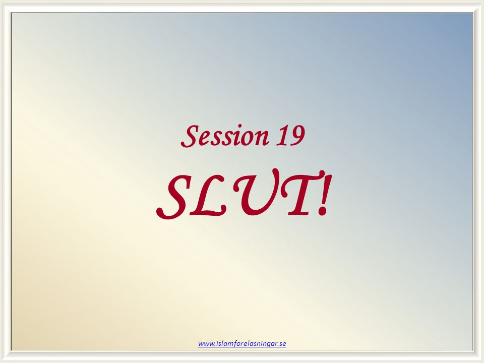 Session 19 SLUT!