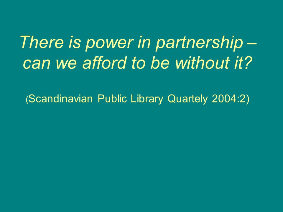 There is power in partnership – can we afford to be without it.