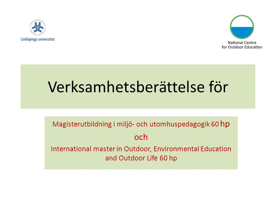 Verksamhetsberättelse för Magisterutbildning i miljö- och utomhuspedagogik 60 hp och International master in Outdoor, Environmental Education and Outdoor Life 60 hp