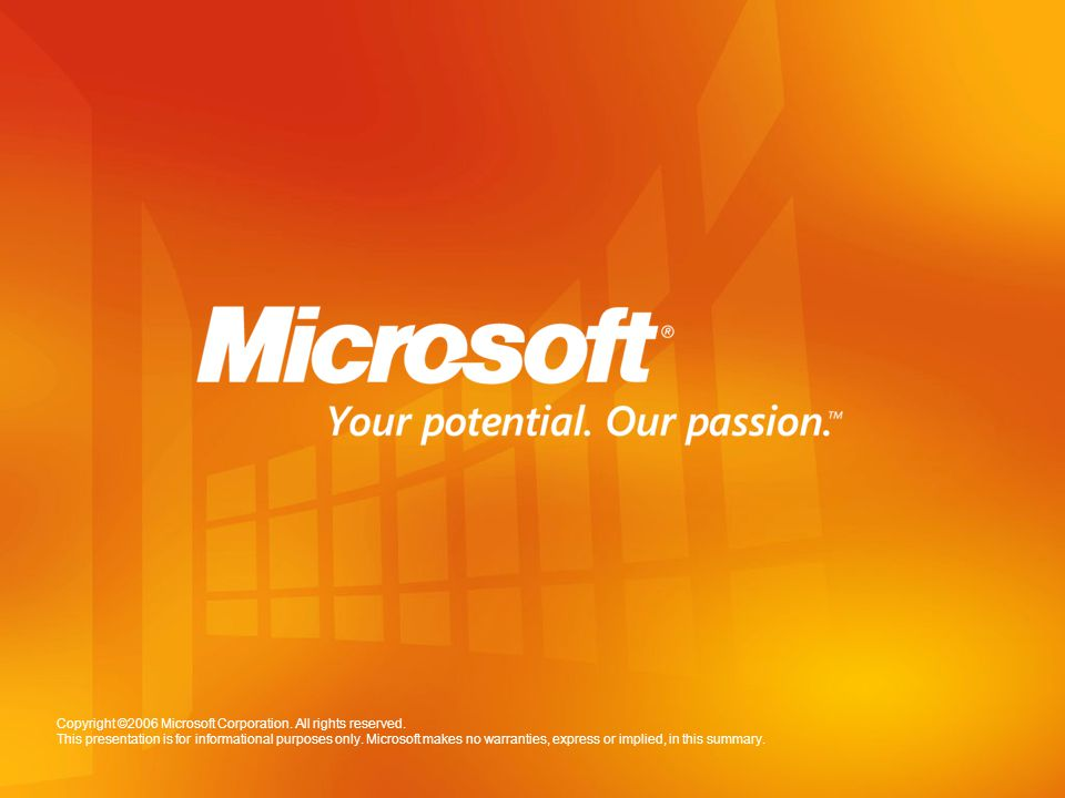 Copyright © 2006 Microsoft Corporation. All rights reserved.